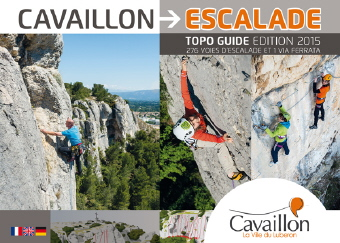 Cavaillon escalade - Topoguide 2015: 276 voies d'escalade et 1 via ferrata